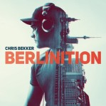 Chris Bekker - Berlinition album cover