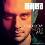 Majera - Tomorrow Never Was