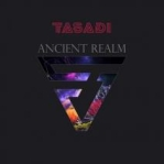 Tasadi - Ancient Realm